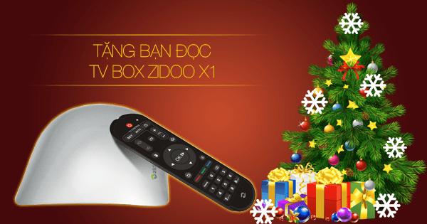Tặng bạn đọc bộ sản phẩm Android TV Box Zidoo X1 nhân dịp Noel