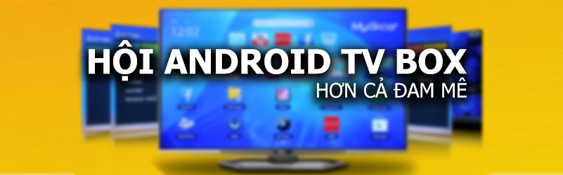 Hoi-Android-TV-Box-Viet-Nam