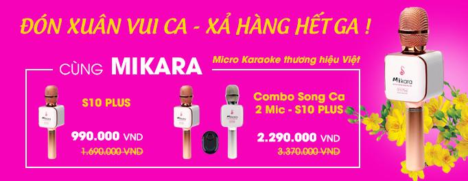 Chương trình Đón Xuân Vui Ca- Xả Hàng Hết Ga cho Micro Karaoke MIKARA S10 PLUS
