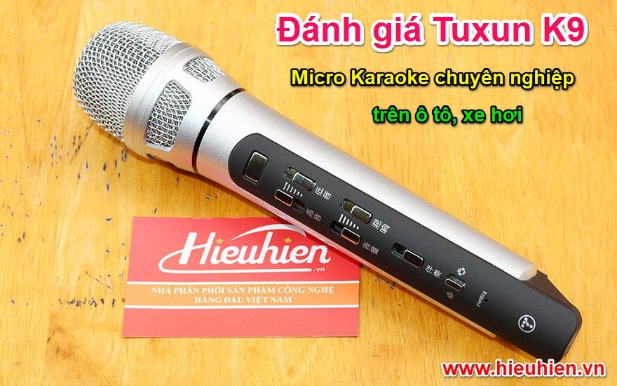 Đánh giá Tuxun K9: Micro Karaoke chuyên nghiệp trên ô tô, xe hơi