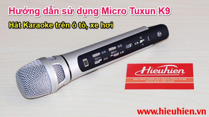 Hướng dẫn sử dụng Micro Tuxun K9 hát Karaoke trên ô tô, xe hơi