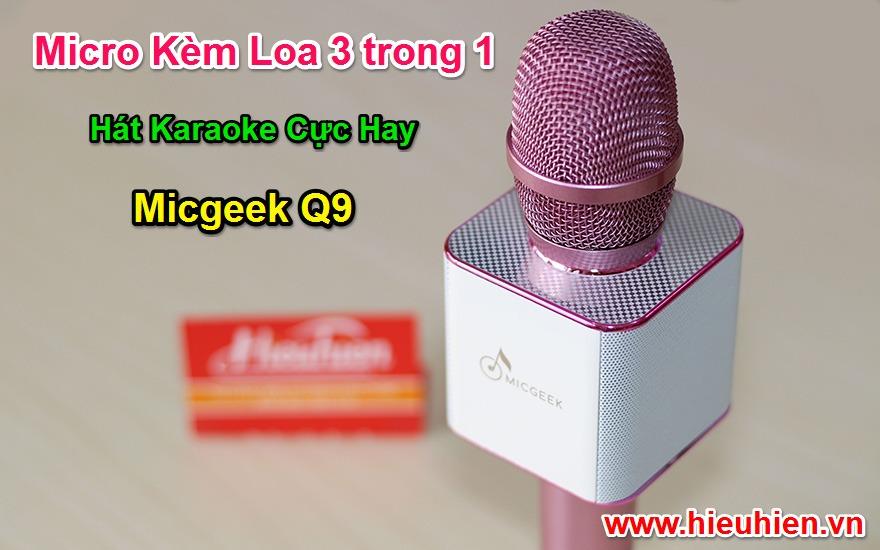 micro kem loa 3 trong 1 hat karaoke bluetooth cuc hay - micro kem loa micgeek q9