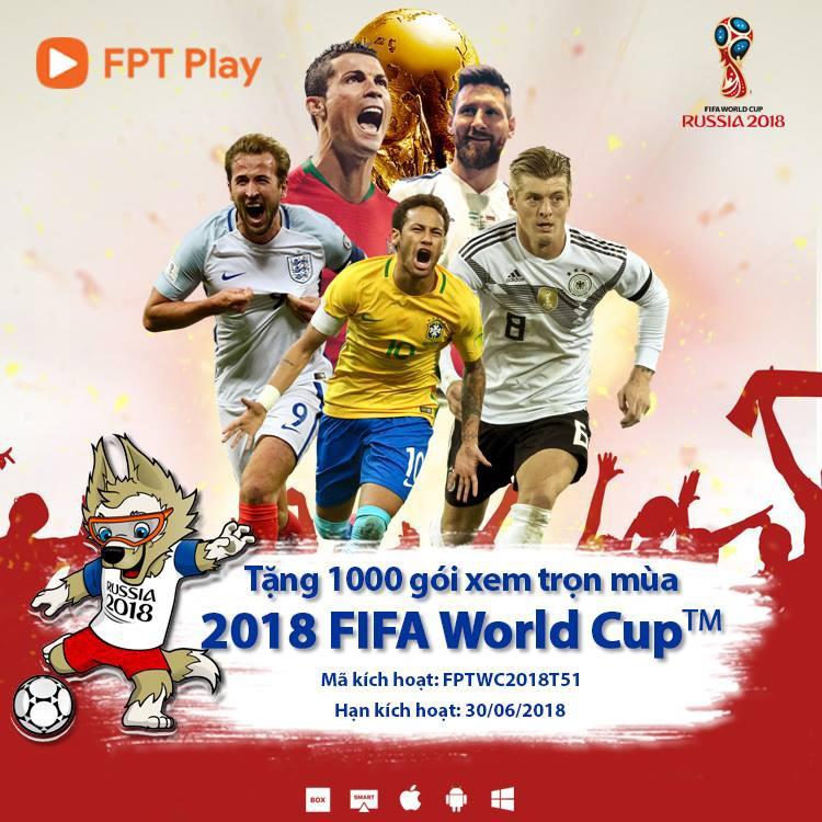 Tặng 2000 VIP Code FPT Play - Xem trọn mùa FIFA World Cup 2018 miễn phí
