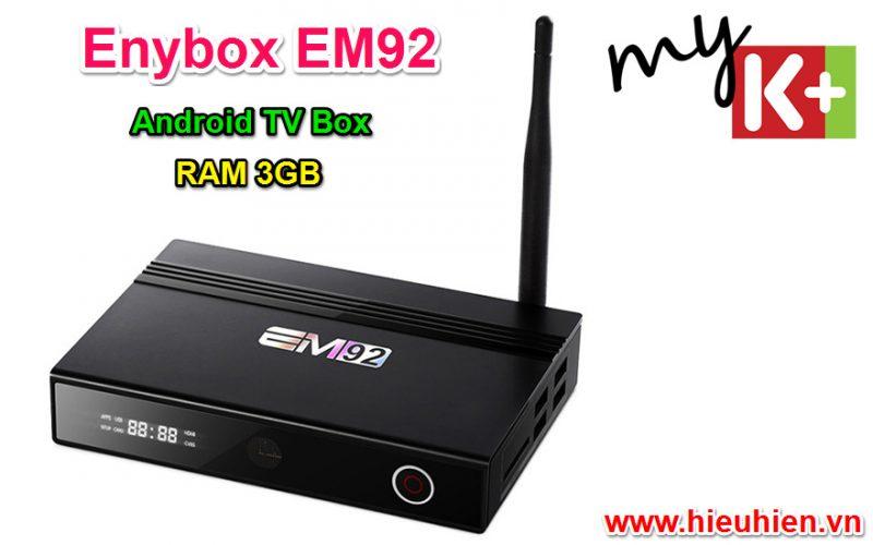 [Video] Đánh giá Enybox EM92: Android TV Box 8 nhân, RAM 3GB, Hỗ trợ xem MyK+