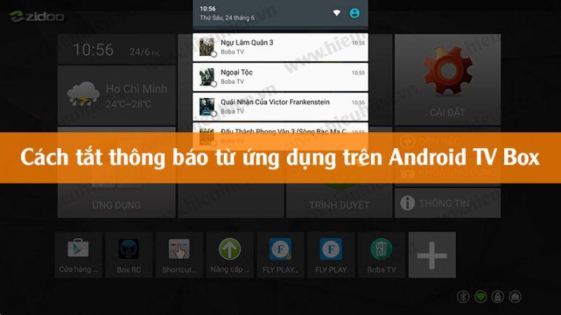 Cách tắt thông báo từ ứng dụng trên Android TV Box