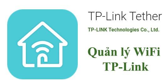 Cài đặt ứng dụng TP-Link Tether quản lý modem router WiFi TP-Link trên điện thoại