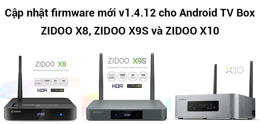 Cập nhật firmware mới v1.4.12 cho ZIDOO X8, ZIDOO X9S và ZIDOO X10