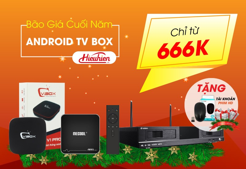 android-tv-box-gia-cuc-re-mua-giang-sinh-chao-don-nam-moi