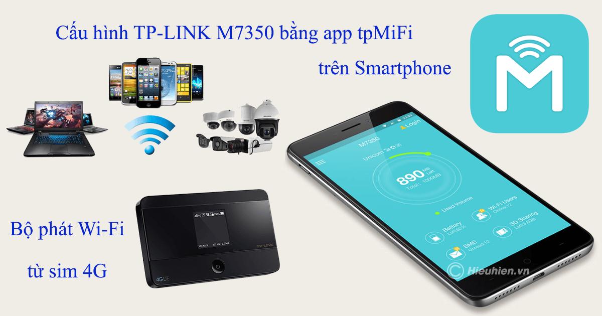 cách cấu hình bộ phát wifi 4g tp-link m7350 bằng ứng dụng tpmifi