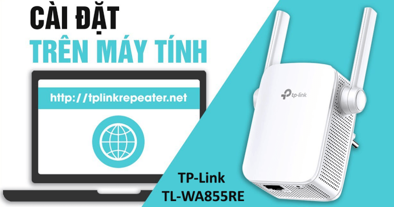 hướng dẫn cách cài đặt tp-link tl-wa855re bộ mở rộng sóng wifi tốc độ cao