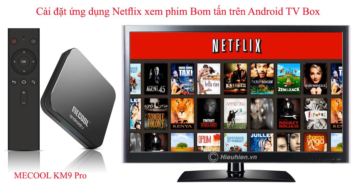 hướng dẫn cài đặt và sử dụng ứng dụng netflix hd trên android tv box - hình 24