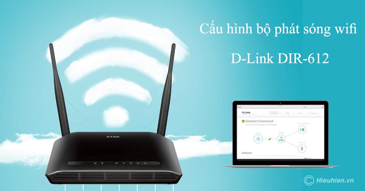 hướng dẫn cấu hình d-link dir-612 qua giao diện trình duyệt web máy tính