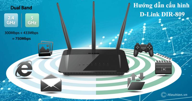 hướng dẫn cấu hình d-link dir-809 - bộ phát sóng wifi 2 băng tần tốc độ cao