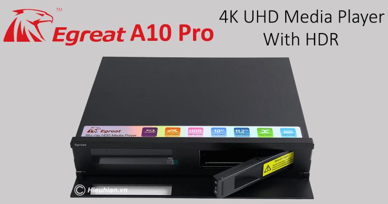 trải nghiệm đánh giá egreat a10 pro - đầu phát 4k hd player thế hệ mới