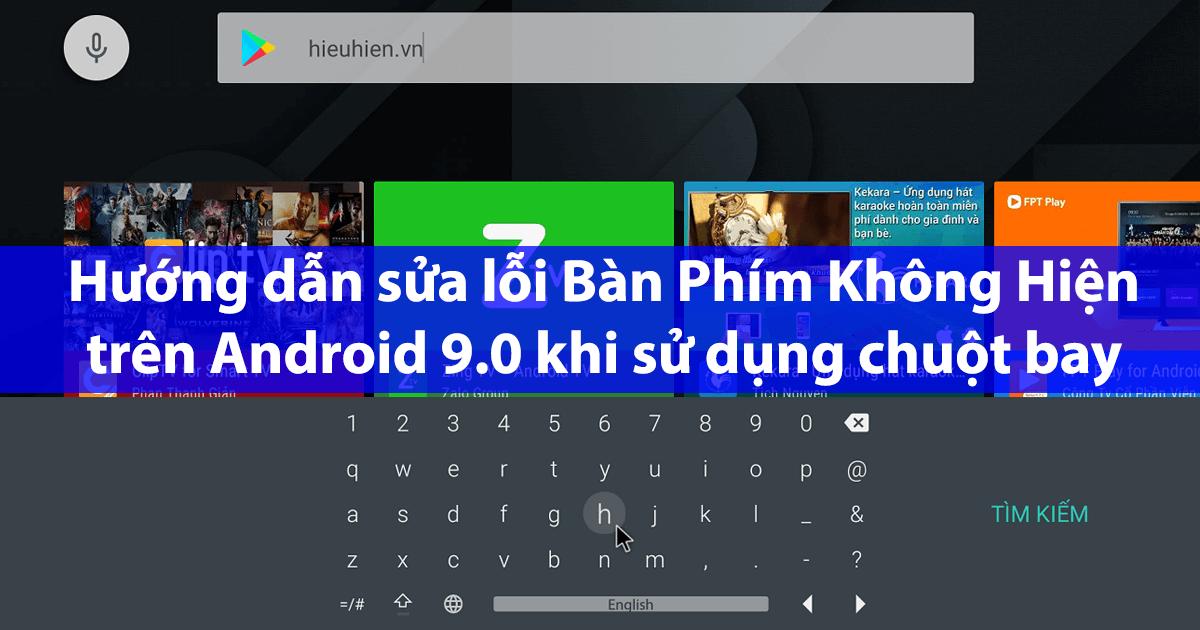 huong-dan-sua-loi-ban-phim-khong-hien-tren-android-9