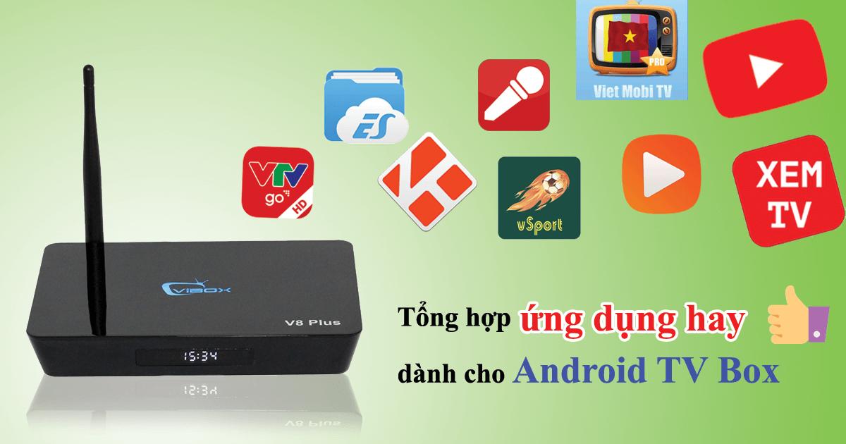 tổng hợp những ứng dụng hay, nên cài đặt cho android tv box