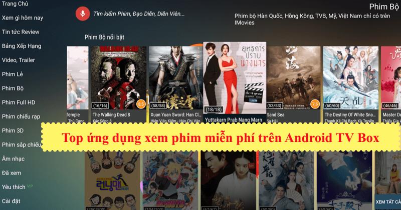 top ứng dụng xem phim miễn phí tốt nhất trên android tv box