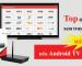 top ứng dụng xem truyền hình miễn phí tốt nhất trên android tv box