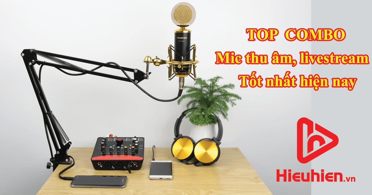 top 9 bộ combo micro thu âm, hát livestream bán chạy nhất 2019